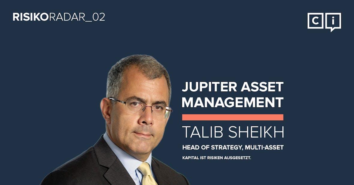 "Risikoradar#2 – Talib Sheikh: ""Makroökonomische Entwicklungen genau beobachten"""