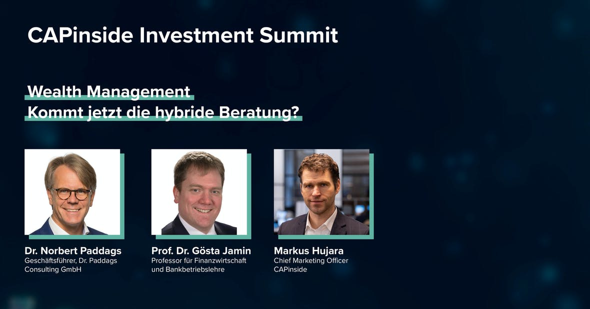 CAPinside Investment Summit: Hybride Finanzberatung als Erfolgsmodell