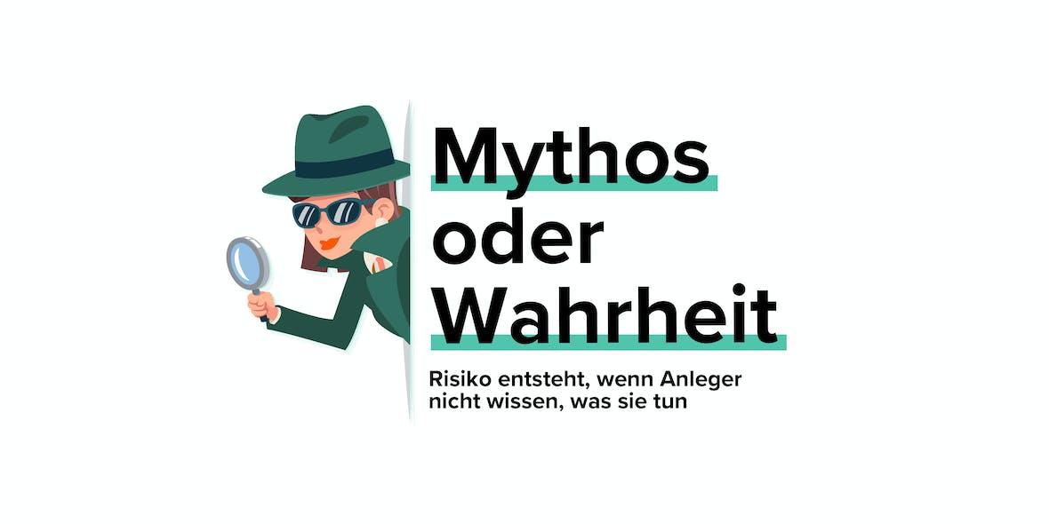 Mythos oder Wahrheit #15: Risiko entsteht, wenn Anleger nicht wissen, was sie tun
