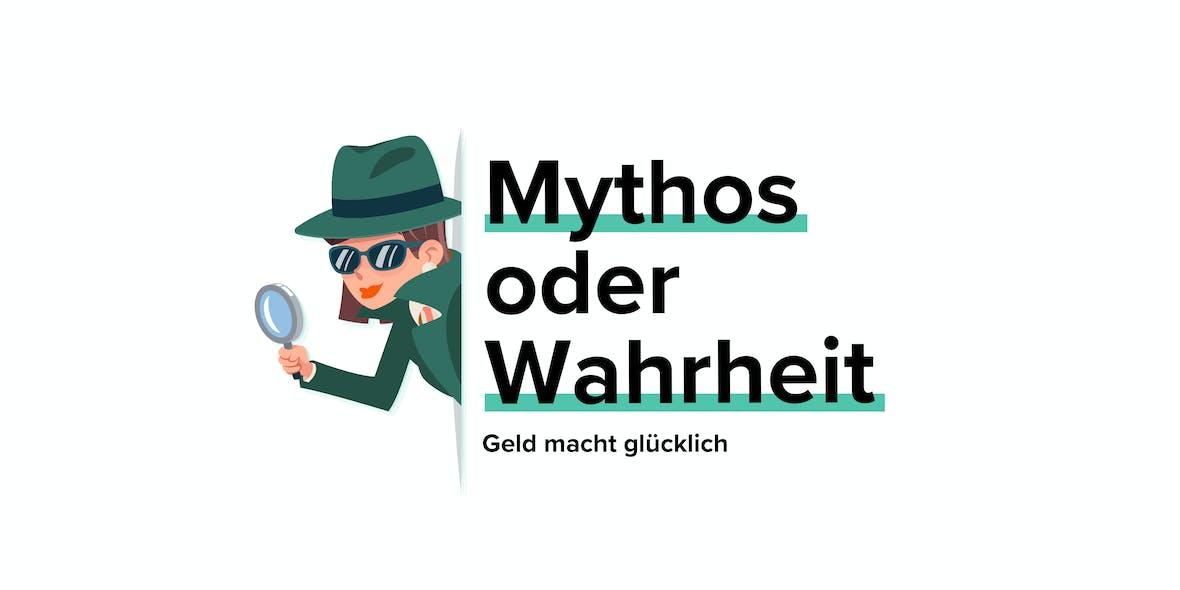 Mythos oder Wahrheit #19: Geld macht glücklich