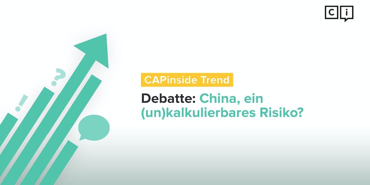 CAPinside-Trend Debatte: Wie Anleger auch jetzt noch in China investieren können